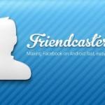 Alternativní Facebook klient FriendCaster má novou verzi